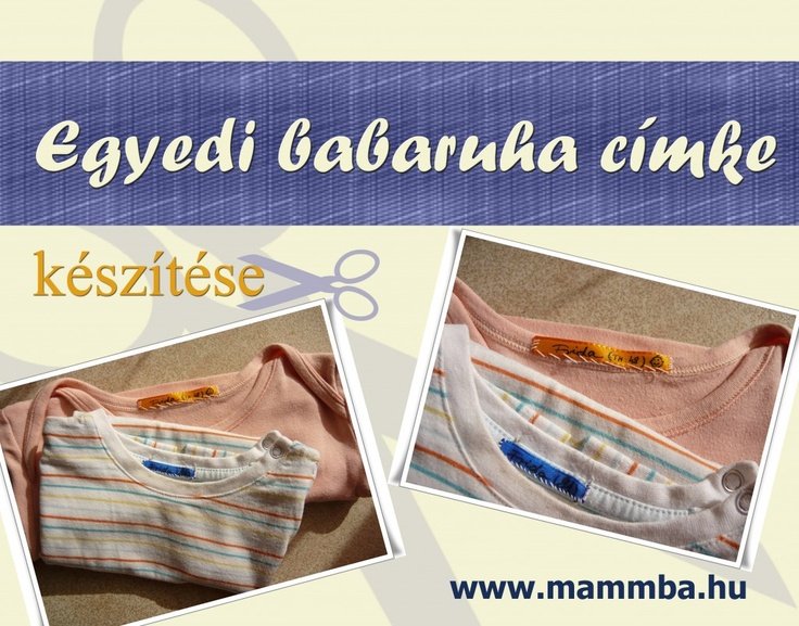 Egyedi babaruha címke készítése/Unique label for baby clothes (If you need the instructions in English, please contact me: kata@mammba.hu)
