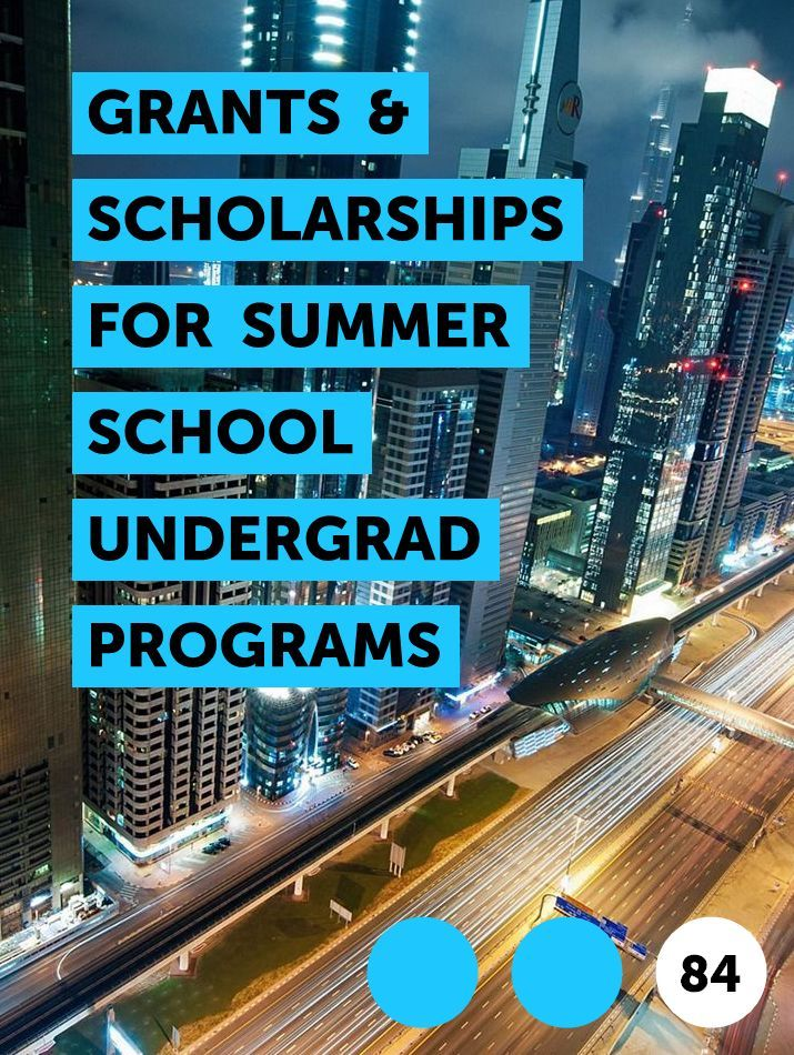 Grants Scholarships For Summer School Undergrad Programs In 2020