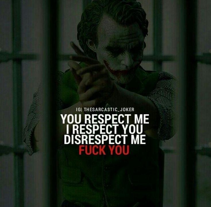 So respect me better