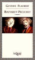 Libro: Bouvard et Pécuchet de GUSTAVE FLAUBERT es una obra satírica inacabada por Gustave Flaubert, publicada en 1881 después de su muerte en 1880.