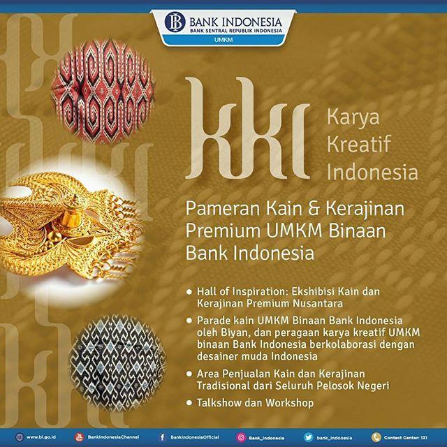"""Bank Indonesia menyelenggarakan: """"Karya Kreatif Indonesia - Pameran Kain & Kerajinan Premium UMKM Binaan Bank Indonesia Saksikan secara langsung koleksi lengkap kain (Tenun Ikat Batik) dan kerajinan premium dari seluruh pengrajin Binaan Bank Indonesia yang dikemas secara unik dalam Fashion Show Talkshow dan Workshop persembahan Harper's Bazaar Indonesia dan dapatkan goodie bag menarik. Jumat 18 Agustus 2017 14.00-15.30WIB Talkshow """"Pemanfaatan Media Online (E-Commerce) untuk Pemasaran Produk…"""
