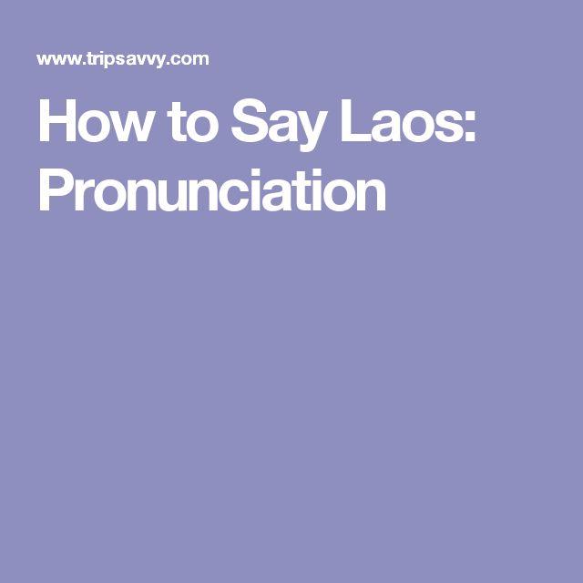 How to Say Laos: Pronunciation