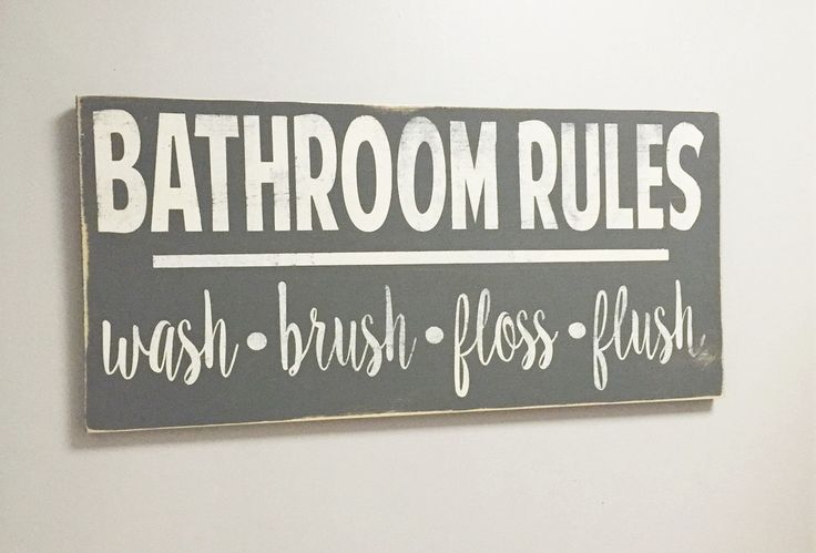 Bathroom Rules - Wash, Brush, Floss, Flush ▲ SIGN INFORMATION ▲ • SIZE SHOWN…