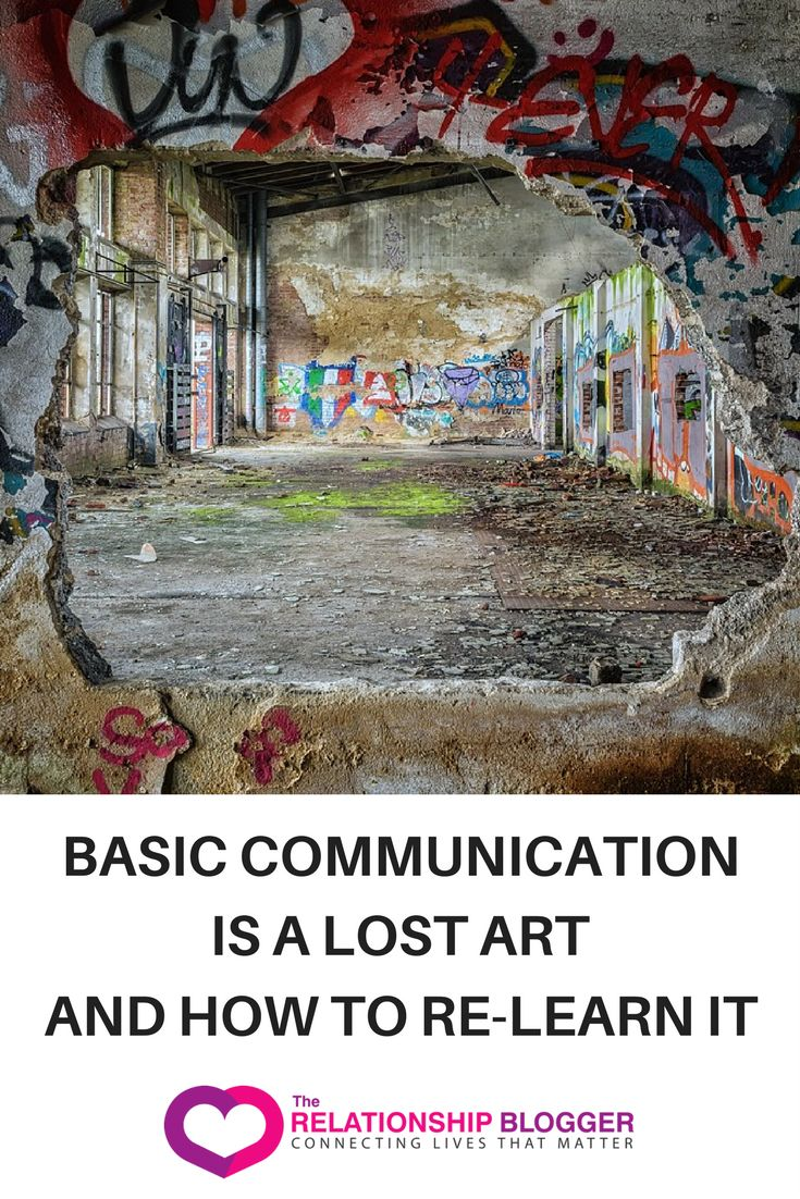 Basic communication is a lost art and how to relearn it