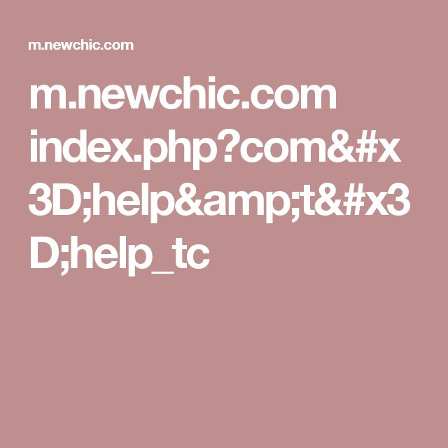 m.newchic.com index.php?com=help&t=help_tc