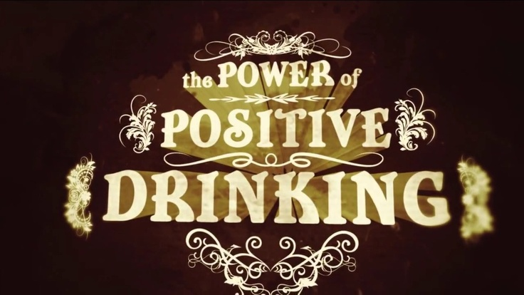 Power of Positive Drinking