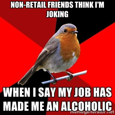 Retail robin also applies to restaurant workers, event workers, stagehands, special event reps, hospital help desk, urgent care help desk, day care monitors, teachers, professors, front desk,....bus drivers, limo drivers, taxi drivers, soon be uber drivers, produce and floral dept associates, Costco sample vendors, ....