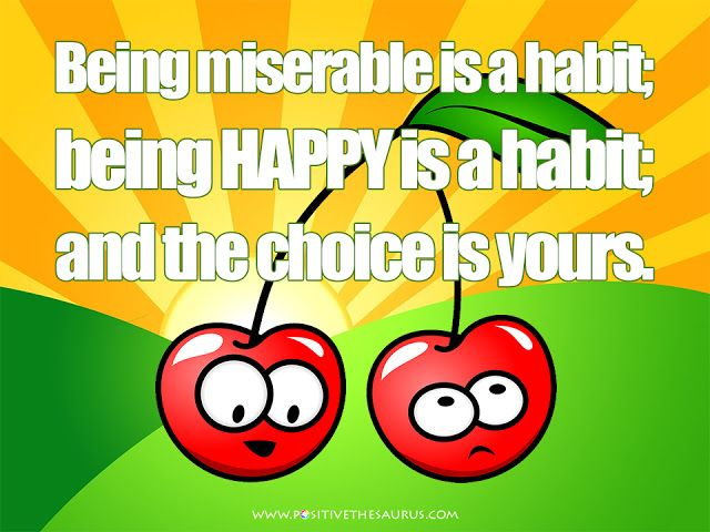 "Positive thinking quote by Tom Hopkins ""Being miserable is a habit; being happy is a habit; and the choice is yours."" #positivesaurus #quotesaurus #positivethinking #positivequotes #tomhopkins http://www.positivethesaurus.com/2015/08/synonyms-for-positive.html"