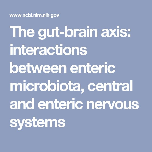 The gut-brain axis: interactions between enteric microbiota, central and enteric nervous systems