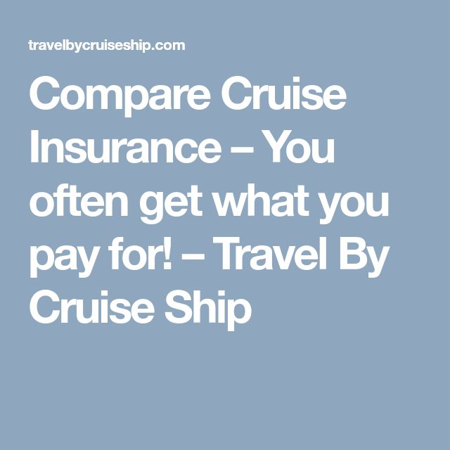 Compare Cruise Insurance – You often get what you pay for! – Travel By Cruise Ship