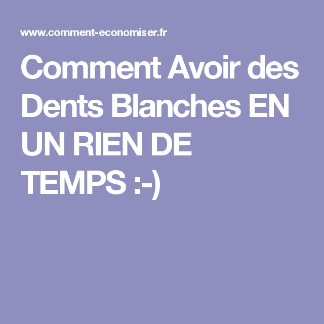 1000 id es sur le th me avoir les dents blanches sur pinterest dents blanches avoir des dents. Black Bedroom Furniture Sets. Home Design Ideas