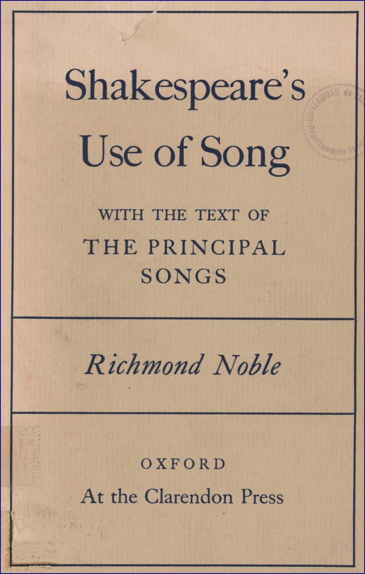 Shakespeare's use of song with the text of the principal songs / by Richmond Noble