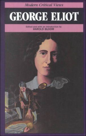 George Eliot / edited with an introduction by Harold Bloom. New York ; Philadelphia : Chelsea House, cop. 1986. http://kmelot.biblioteca.udc.es/record=b1034406~S10*gag