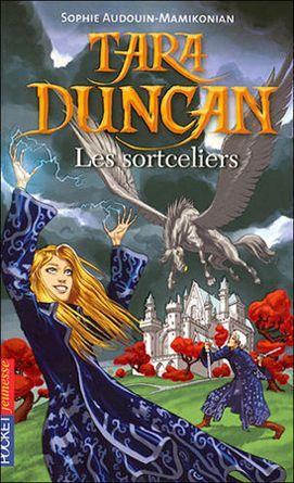 'Tara Duncan, tome 1 : Les sortceliers' par Audouin-Mamikonian. Une série de livre géniale, écrite avec beaucoup d'humour ! Le top pour les ados accro au fantastique !