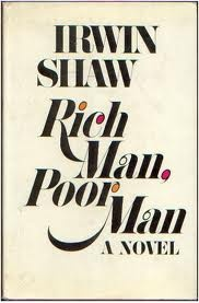 Rich Man, Poor Man - Irwin Shaw