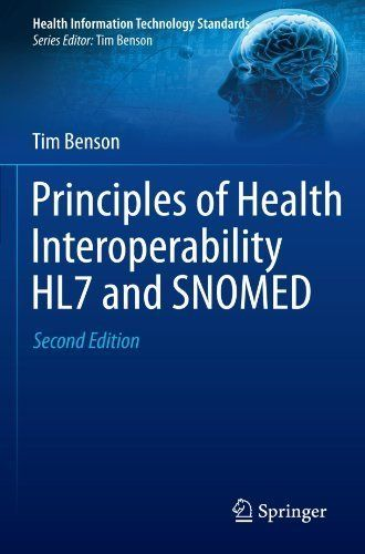 Principles of Health Interoperability HL7 and SNOMED (Health Information Technology Standards) by Tim Benson. $58.54