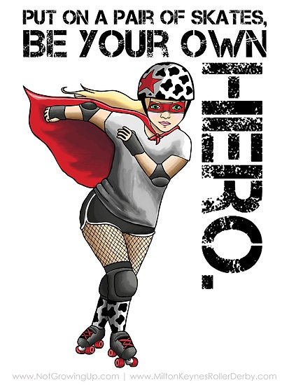 Roller Derby Mantra: Be Your Own Hero