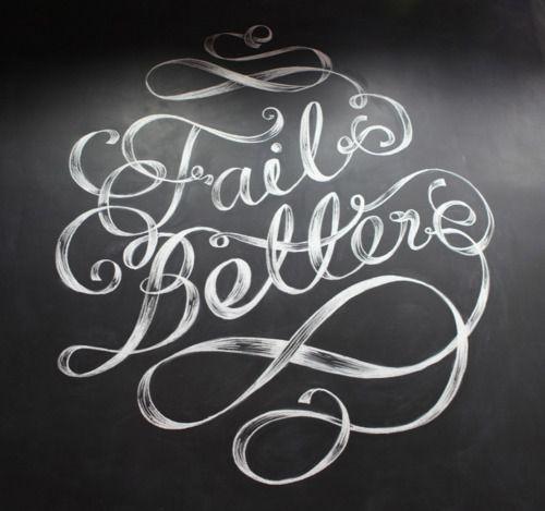 Fail better.: Illustrations, Better Murals, Fails Better, Fonts, Maricormaricar, Better Samuel Beckett, Letters, Inspiration Quotes, Typography Inspiration