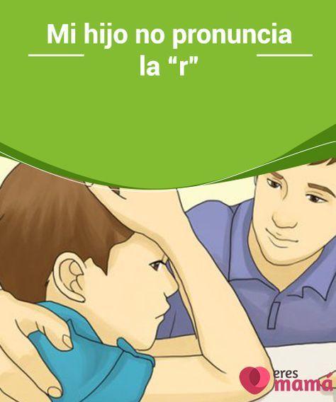 """Mi hijo no #pronuncia la """"r"""" De los #niños entre 4 y 5 años, al menos el 40% no pronuncia la """"#r"""" o por lo menos no lo hace bien. Mira aquí unos #consejos para ayudar a tu hijo."""