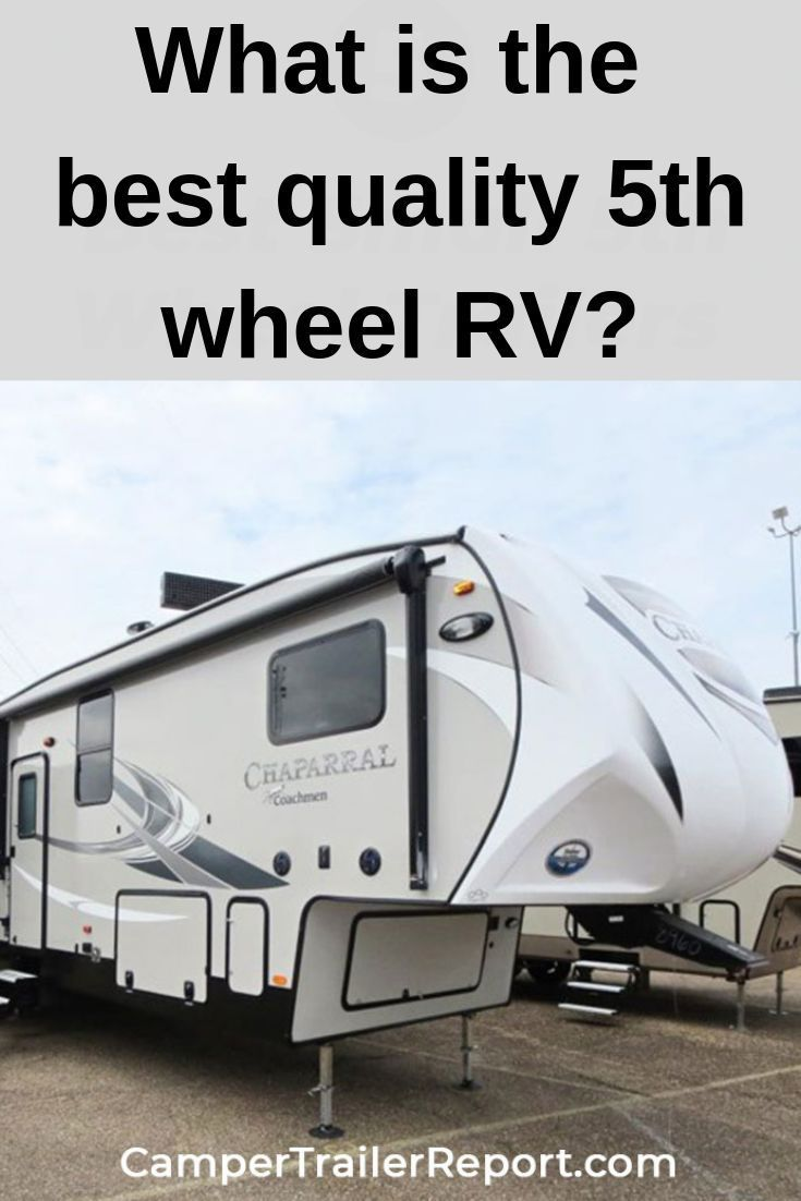 What Is The Best Quality 5th Wheel Rv Fifth Wheel Trailers 5th