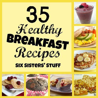 35 Healthy Breakfast Ideas from Sixsistersstuff.com