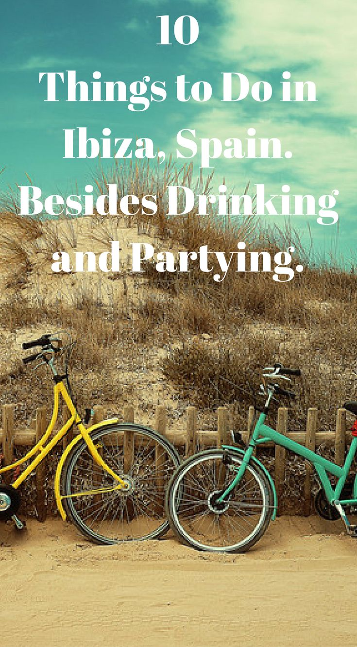 10 Things to do in Ibiza, Spain. Besides Drinking and Partying. Did you know there are more things to do in Ibiza besides drinking and partying? Shocking, I know but when visiting the island of Ibiza, off the coast of Spain, most tourists only spend their time hitting the clubs. Click to read the full travel blog post on Ibiza Spain at