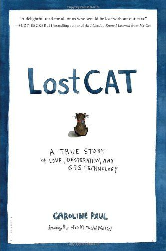 Lost Cat: A True Story of Love, Desperation, and GPS Technology by Caroline Paul  http://smile.amazon.com/dp/1608199770/ref=cm_sw_r_pi_dp_ajKWsb1PG91QYVJ0