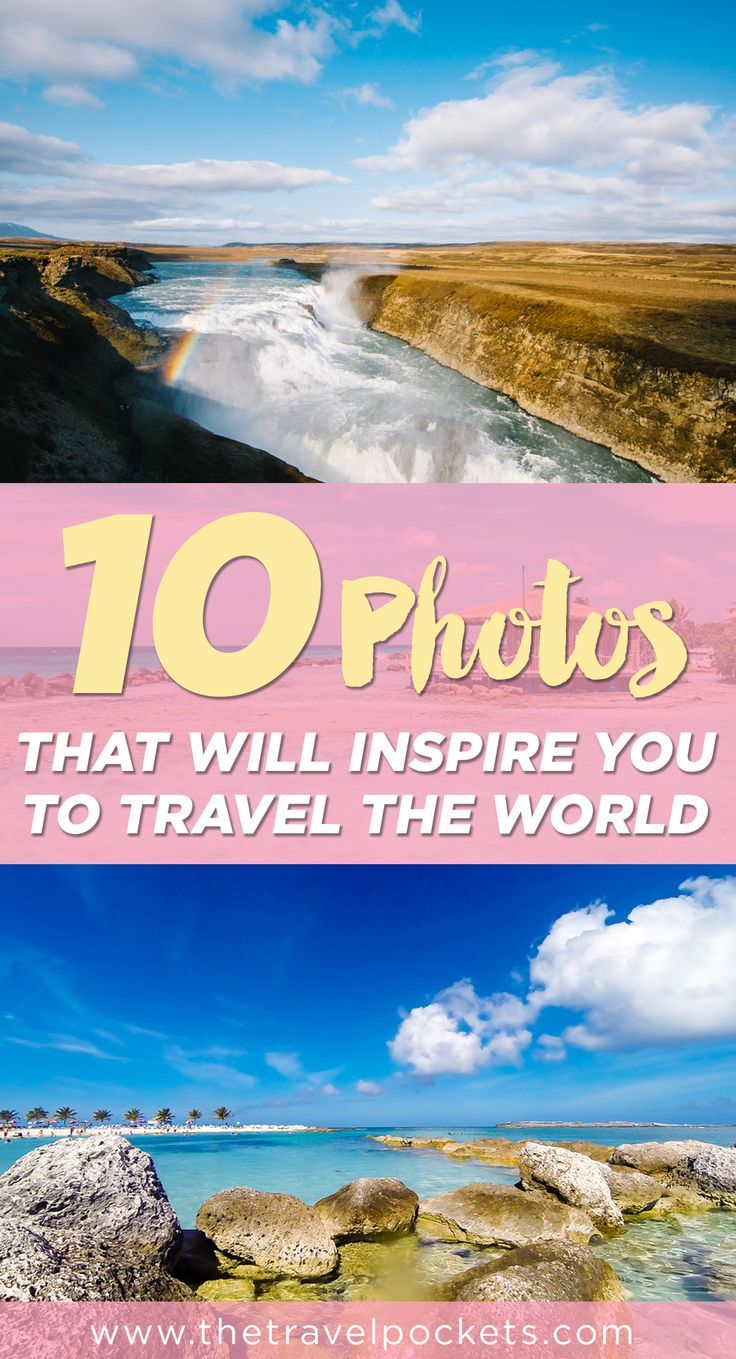 http://www.thetravelpockets.com/new-blog/2016/10-photos-that-will-inspire-you-to-travel-the-world