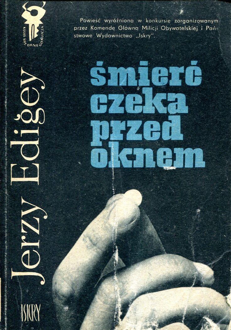 """""""Śmierć czeka przed oknem"""" Jerzy Edigey Cover by Mieczysław Kowalczyk Book series Klub Srebrnego Klucza Published by Wydawnictwo Iskry 1973"""