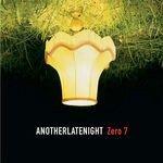 "Zero 7 ""Another Late Night"" Album Cover"
