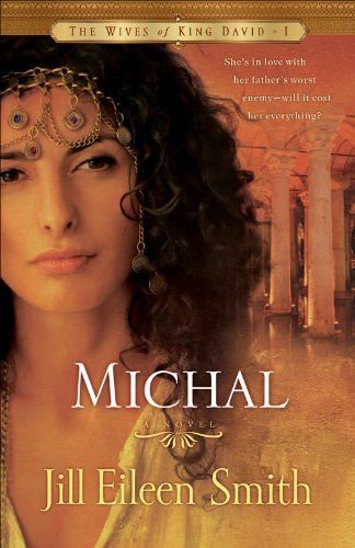 Michal (The Wives of King David Book #1): A Novel by Jill Eileen Smith, http://www.amazon.com/dp/B00B5J4XAS/ref=cm_sw_r_pi_dp_vnOJtb0Z5ET1Y