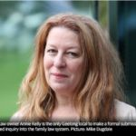Family law inquiry: Help Family Law expert Annie Kelly calls for drastic changes