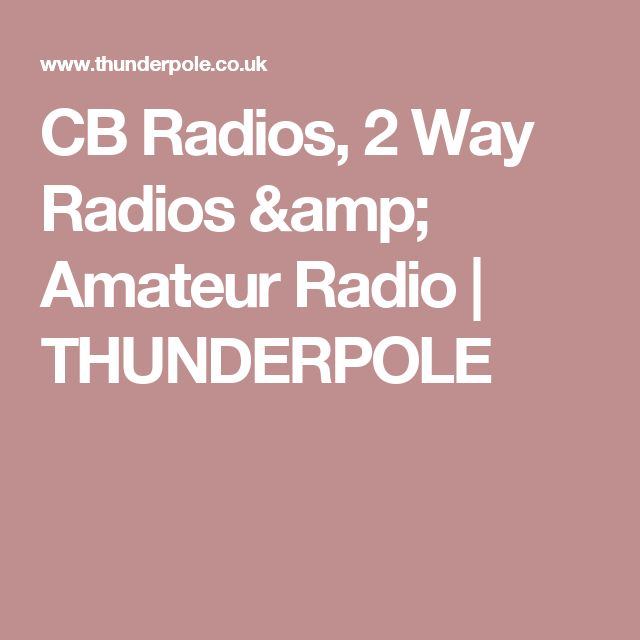 CB Radios, 2 Way Radios & Amateur Radio | THUNDERPOLE