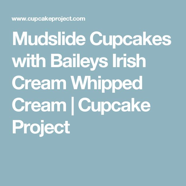 Mudslide Cupcakes with Baileys Irish Cream Whipped Cream | Cupcake Project