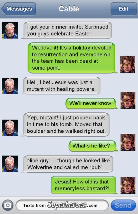Well, that explains why he's so short.  http://textsfromsuperheroes.com/