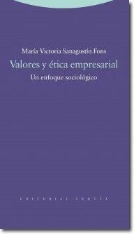Sanagustín Fons, María Victoria. Valores y ética empresarial: un enfoque sociológico. Editorial: Editorial: Trotta, S.A, 2012. ISBN electrónico 9788498792843. Disponible en: Libros electrónicos EBRARY.