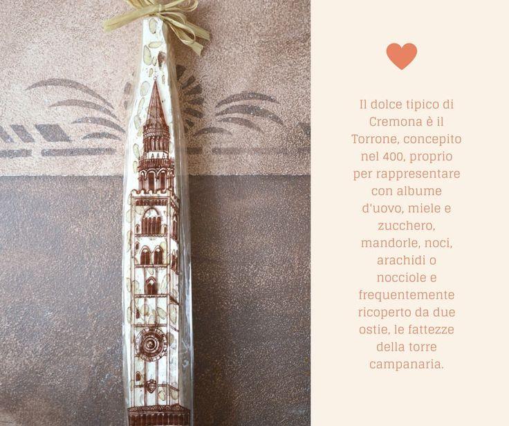 Il dolce tipico di Cremona è il Torrone, concepito nel 400