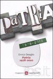 """""""Patria 1978-2010"""" di Enrico Deaglio"""