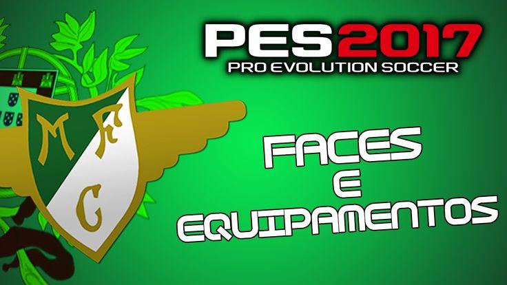 Faces e Equipamentos do Moreirense FC PES 2017|PS4