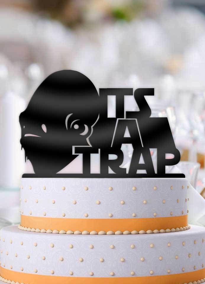 Star Wars Admiral Akbar Its A Trap Bachelor Party Cake Topper