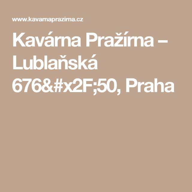 Kavárna Pražírna – Lublaňská 676/50, Praha