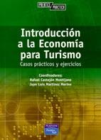 Introducción a la economía para turismo : casos prácticos y ejercicios / Rafael Castejón Montijano... [et al.], coord. (2003). TU-503