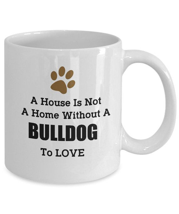 Amantes del perro Bulldog taza de café  una casa no es un