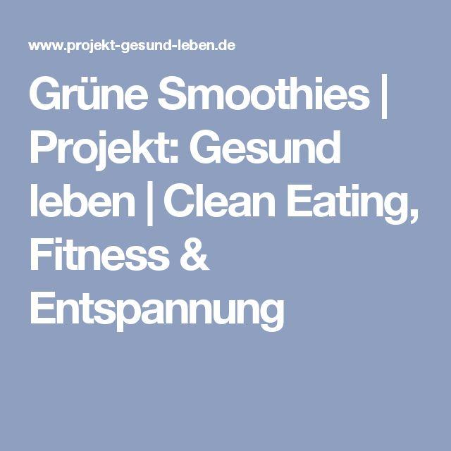 Grüne Smoothies | Projekt: Gesund leben | Clean Eating, Fitness & Entspannung