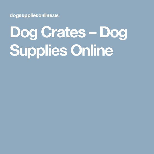 Dog Crates – Dog Supplies Online