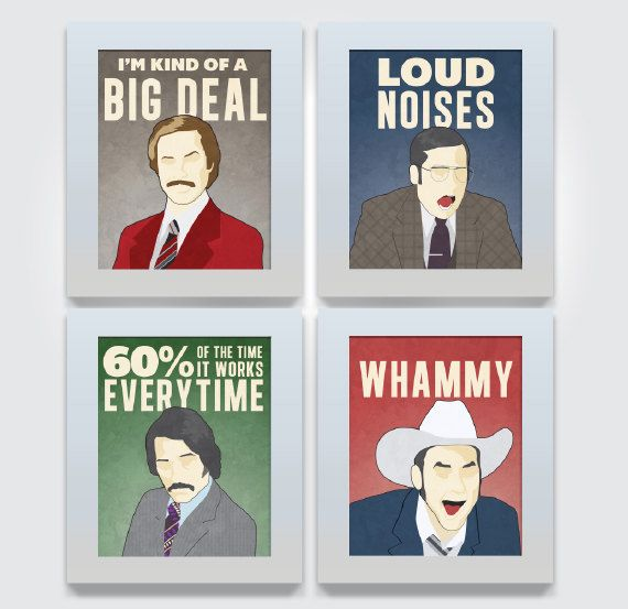 Yeah I need these now.Anchorman Print News Team -  4 Piece 11x14  Poster Set wall art decor humorous Ron Burgandy Brick Tamland Champ Kind Brian Fantana. $75.00, via Etsy.