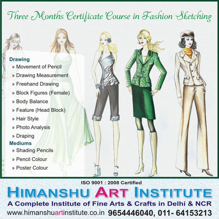 """""""3 MONTHS CERTIFICATE COURSE IN FASHION SKETCHING"""" Course Content: Drawing » Movement of Pencil » Drawing Measurement » Freehand Drawing » Block Figures (Female) » Body Balance » Feature (Head Block) » Hair Style » Photo Analysis » Draping   Mediums » Shading Pencils » Pencil Colour  » Poster colour.    For more details call: 9654446040, 011-43557340  """