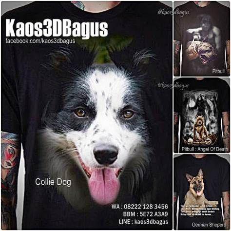 Kaos 3D Binatang, Kaos Anjing COLLIE, Kaos Anjing HERDER, Kaos Anjing PITBULL, Kaos 3D DOG LOVER, Kaos 3D Binatang Keren, Kaos3D, Kaos 3D Bagus, Kaos 3D Umakuka, Kaos Anjing Ras, http://instagram.com/kaos3dbagus, WA : 08222 128 3456, BBM : 5E72 A3A9, LINE : kaos3dbagus