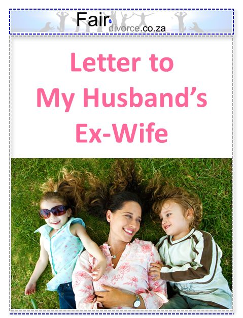 Letter to My Husband's Ex-Wife, Fair Divorce, Shared Parenting, Co Parenting, Sinta Ebersohn, Divorce Mentor, Ex-Wives, Ex-Husbands, Blended Families