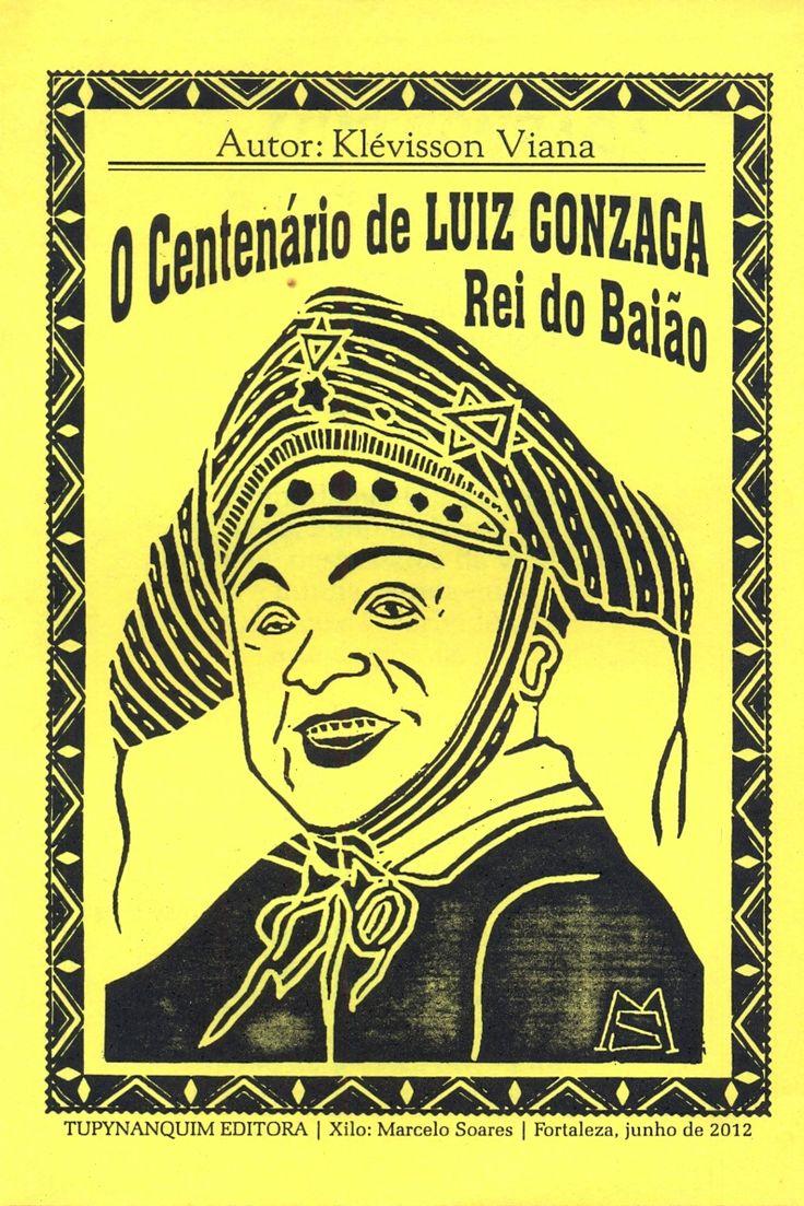 O CENTENÁRIO DE LUIZ GONZAFA REIO DO BAIÃO, Klévisson Viana, Tupynanquim Editora, 16 páginas.